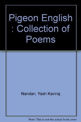 "Pigeon English: Kaviraj"" Yash Nandan"