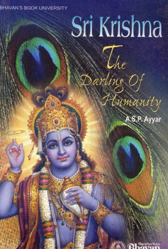 Sri Krishna: The Darling of Humanity: A.S.P. Ayyar