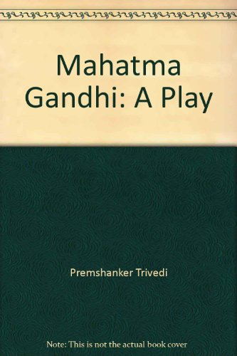 9788172762421: Mahatma Gandhi: A Play