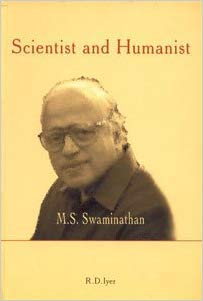 Scientist and Humanist: Iyer R.D.