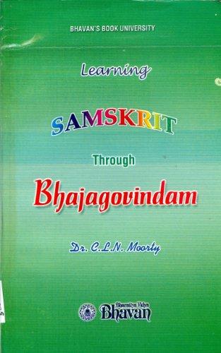 Learning Samskrit Through Bhajagovindam: Moorty C.L.N.