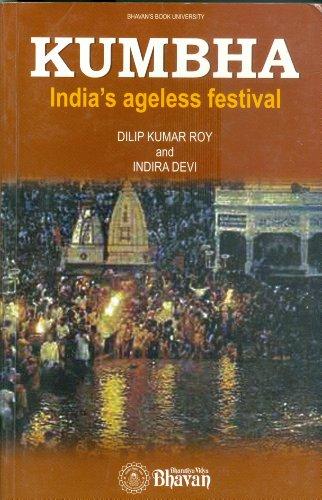 Kumbha: India's Ageless Festival (817276426X) by Dilip Kumar Roy; Indira Devi