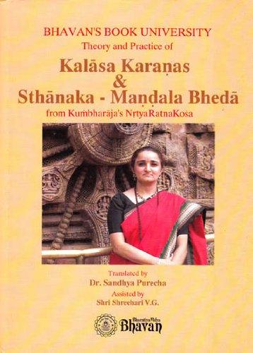 9788172764432: Theory And Practice Of Kalasa Karanas & Sthanaka-Mandala Bheda: From Kumbharaja's Nrtya Ratna Koa
