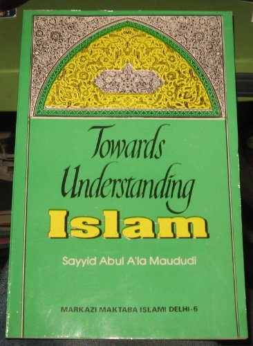 towards understanding islam 1994 sayyid abul a,la: sayyid abul a,la
