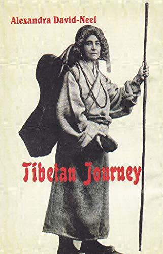Tibetan Journey: David-Neel Alexandra