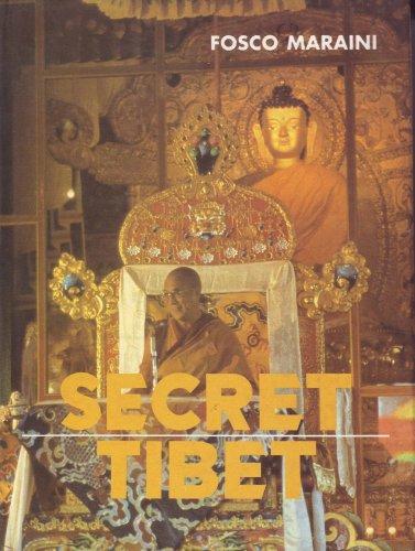 Secret Tibet: Fosco Maraini; Translated from the Italian By Eric Mosbacher
