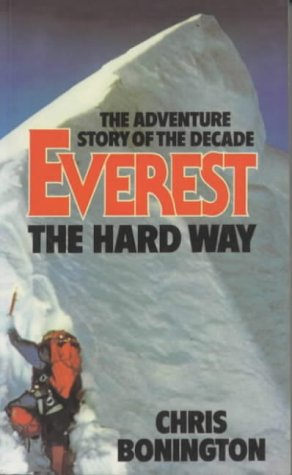 Everest the Hard Way: Bonington, Sir Chris