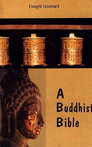 A Buddhist Bible: Dwight Goddard