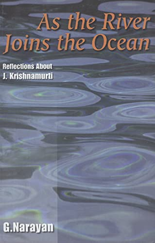9788173031786: As the River Joins the Ocean: Reflections About J. Krishnamurti