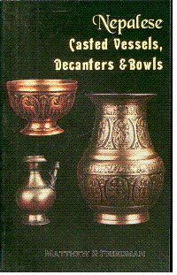 9788173032615: Nepalese Casted Vessels Decanters and Bowls
