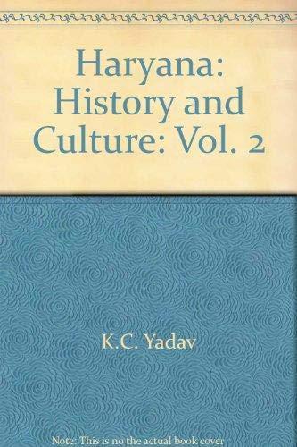 Haryana: History and Culture: Vol. 2: Yadav, K.C.