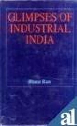 Glimpses of Industrial India: Bharat Ram