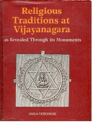 9788173040863: Religious Traditions at Vijayanagara: As Revealed Through Its Monuments (Vijayanagara Research Project Monograph Series, Vol. 4)