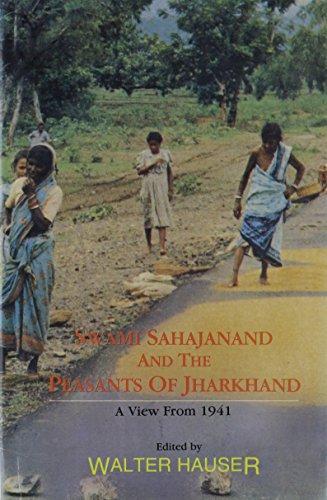 Swami Sahajanand and the Peasants of Jharkhand: Sahajananda Sarasvati~Walter Hauser