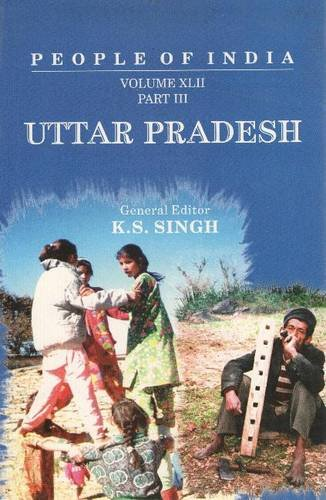 People of India: Uttar Pradesh: Volume XLII, 3 Vols.: Amir Hasan, B.R. Rizvi, and J.C. Das (eds); ...