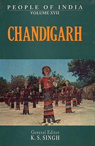 People of India: Chandigarh: Volume XVII: V. Bhalla and