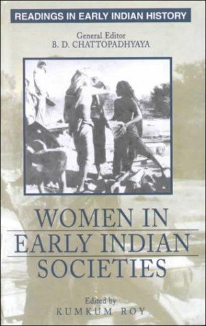 Women in Early Indian Societies: Roy, Kumkum