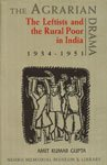 Agrarian Drama; The Leftists and the Rural: Gupta, Amit Kumar,