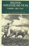 9788173041679: Irrigation, agriculture, and the Raj: Punjab, 1887-1947 (South Asian studies)