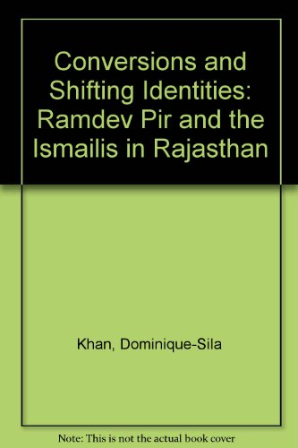Conversions and Shifting Identities: Ramdev Pir and: Khan, Dominique-Sila
