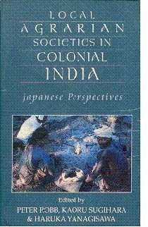 Local Agrarian Societies in Colonial India; Japanese Perspectives: Haruka Yanagisawa