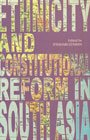 Ethnicity and Constitutional Reform in South Asia: Iftekharuzzaman (Ed.)
