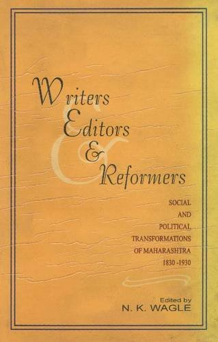 Writers, Editors and Reformers: Social and Political: N.K. Wagle
