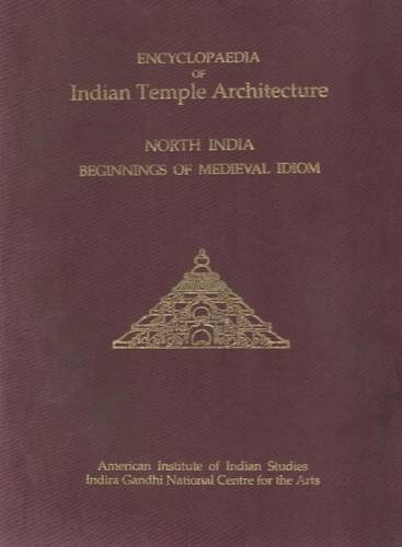 Encyclopaedia of Indian Temple Architecture: Vol. 2, Part 3 (2 Books) North India; Beginnings of ...