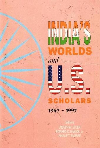 India's Worlds and U.S. Scholars 1947-1997 (8173042357) by Joseph Elder; Edward C Dimock; Jr; Ainslie T Embree; Embree; Dimock Jr., Elder