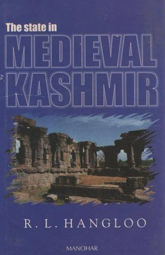 The State in Medieval Kashmir: R.L. Hangloo