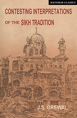 Contesting Interpretations of the Sikh Tradition: Grewal, J S