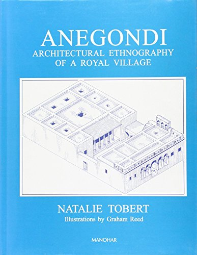 Anegondi: Architectural Ethnography of a Royal Village (Series: Vijayanagara Research Project ...