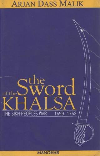 The Sword of the Khalsa:The Sikh People`s: Malik, Arjan Dass
