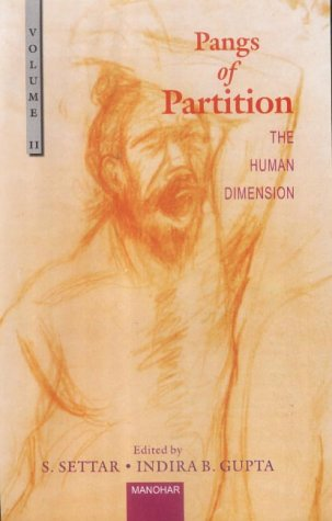 Pangs of Partition: The Human Dimension (Volume: S. Settar, Indira
