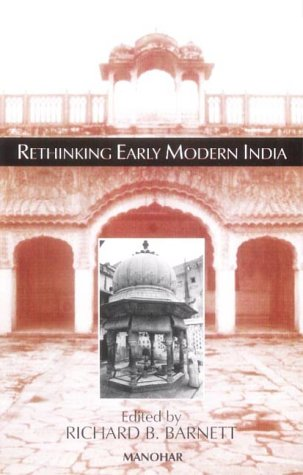 Rethinking Early Modern India: Richard Barnett (ed.)