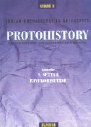 Indian Archaeology in Retrospect: Protohistory, Vol. II: S. Settar, Ravi Korisettar (Eds)