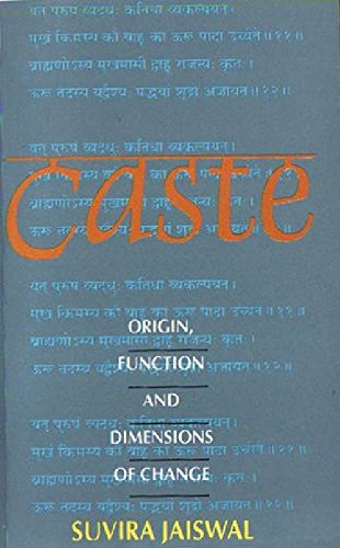Caste: Origin, Function and Dimensions of Change: Jaiswal, Suvira