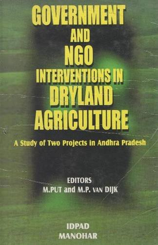 Government and NGO Interventions in Dryland Agriculture: A Study of Two Projects in Andhra Pradesh:...
