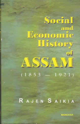 Social and Economic History of Assam, 1853-1921: Rajen Saikia