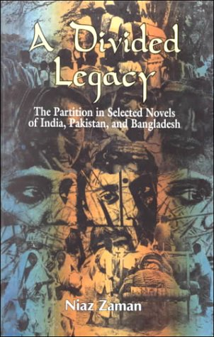 Divided Legacy : The Partition in Selected: Niaz Zaman