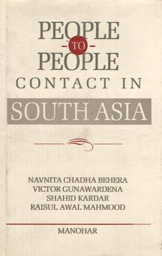 People to People Contact in South Asia: Awal Mahmood Raisul,Navnita Chadha Behera,Shahid Kardar,...