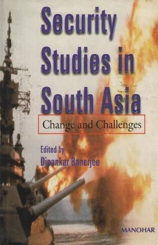 9788173043635: Security Studies in South Asia, Change and Challenges