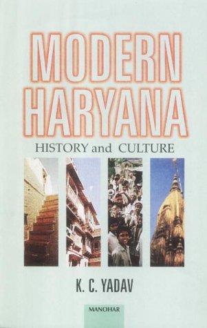Modern Haryana: History and Culture: K.C. Yadav