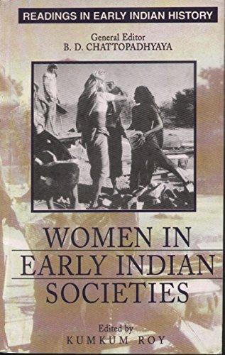 Women in Early Indian Societies: Chattopadhyaya, B. D.; Roy, Kumkum