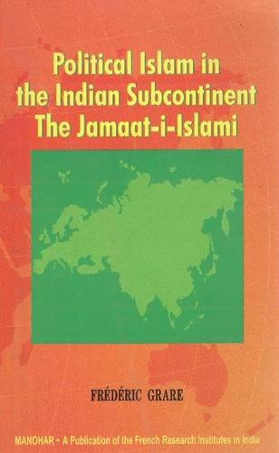 Political Islam in the Indian Subcontinent: Grare Frederic