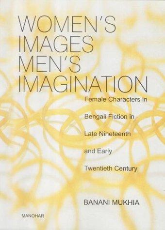 Women's Images Men's Imagination : Female Characters: Banani Mukhia