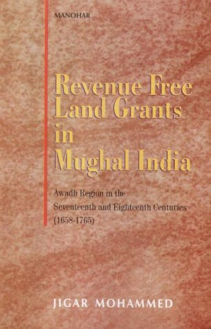 Revenue Free Land Grants in Mughal India: Mohammed Jigar