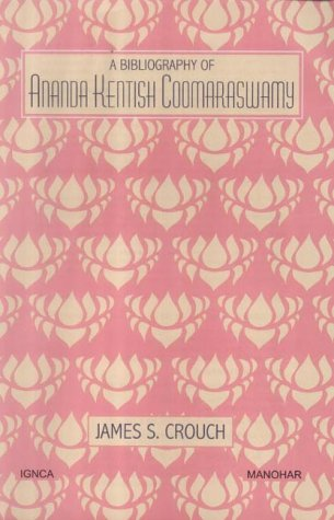 9788173044281: Bibliography of Ananda Kentish Coomaraswamy (Indira Gandhi National Centre for the Arts)