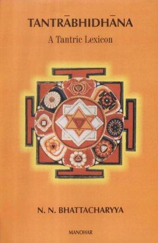 Tantrabhidhana: A Tantric Lexicon (Hardback): N.N. Bhattacharayya