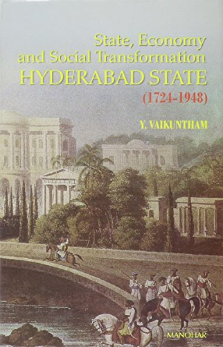 9788173044410: State, Economy and Social Transformation: Hyderabad State (1724-1948)